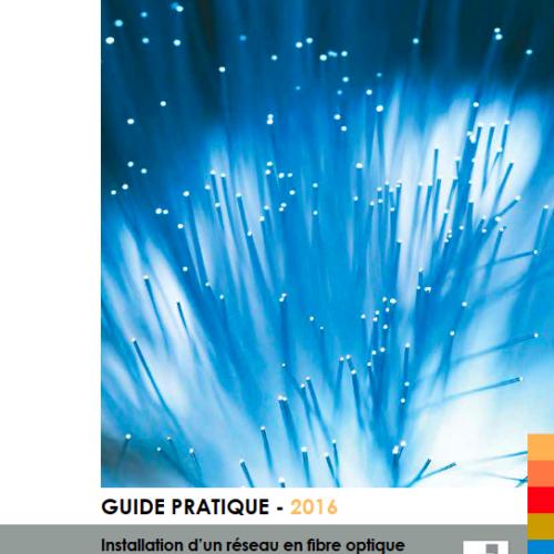 Guide pratique pour l'installation d'un réseau en fibre optique dans les constructions neuves à usage d'habitation ou à usage mixte (2016)